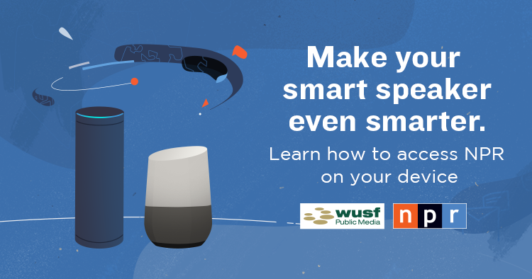 Make your Smart Speaker even smarter. Learn hour to access NPR on your device.