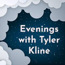 Evenings with Tyler Kline