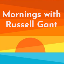 Mornings with Russell Gant